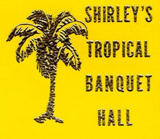 Shirley's Tropical Banquet Hall